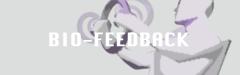 BIO-FEEDBACK